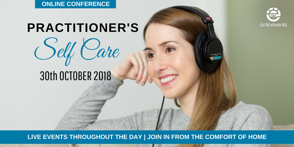 Practitioner Self-Care Online Conference 2018