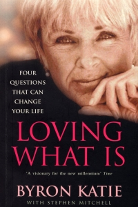 Loving What Is – Byron Katie & Stephen Mitchell