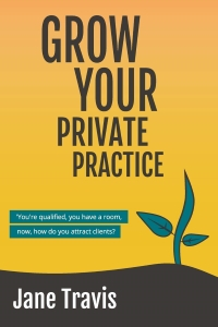 Grow Your Private Practice – Jane Travis