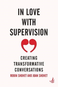 In Love With Supervision: Creating Transformative Conversations – Robin Shohet & Joan Shohet