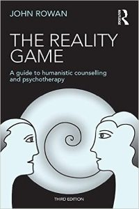 The Reality Game: A Guide to Humanistic Counselling and Psychotherapy – John Rowan